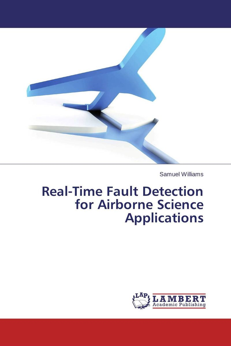 Real-Time Fault Detection for Airborne Science Applications aser avinash ekka and bibhudatta sahoo fault tolerant real time heterogeneous distributed system