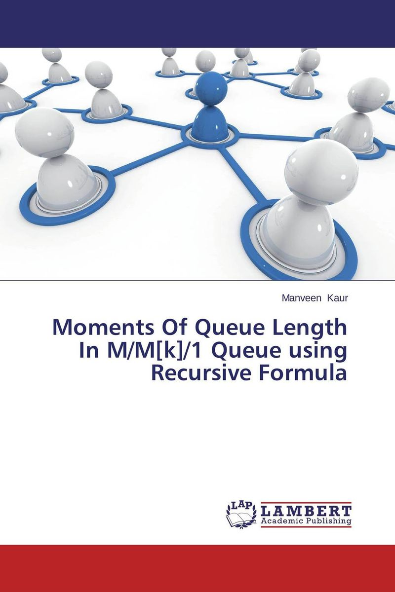 Moments Of Queue Length In M/M[k]/1 Queue using Recursive Formula gregorian masters of chant moments of peace in ireland