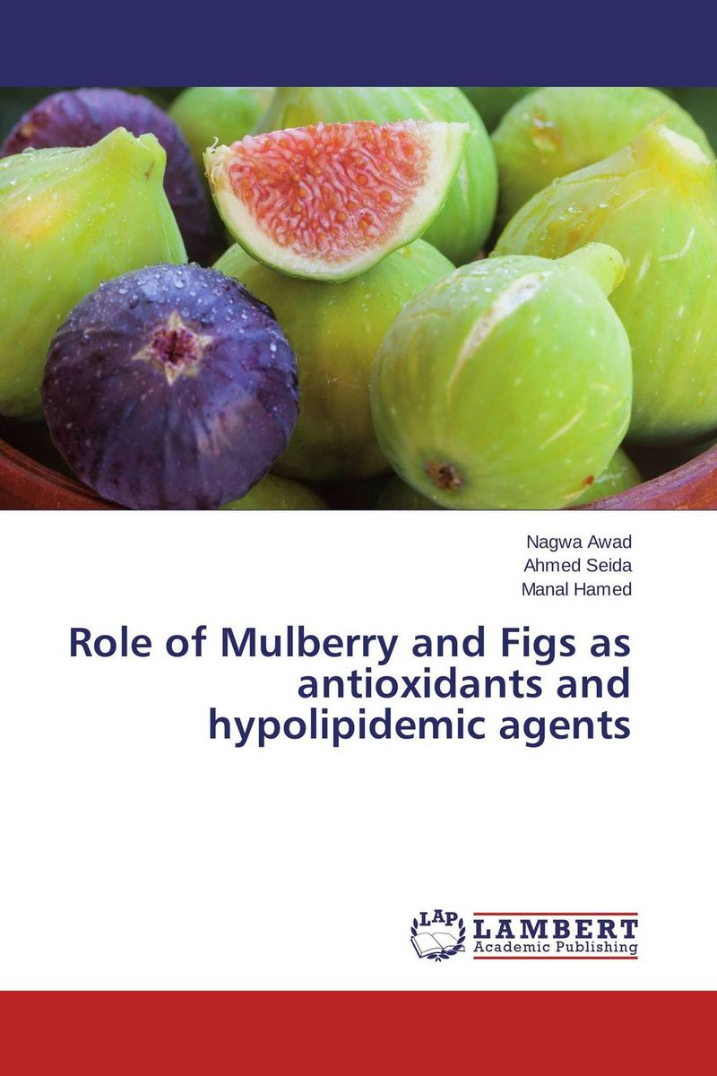 купить Role of Mulberry and Figs as antioxidants and hypolipidemic agents недорого