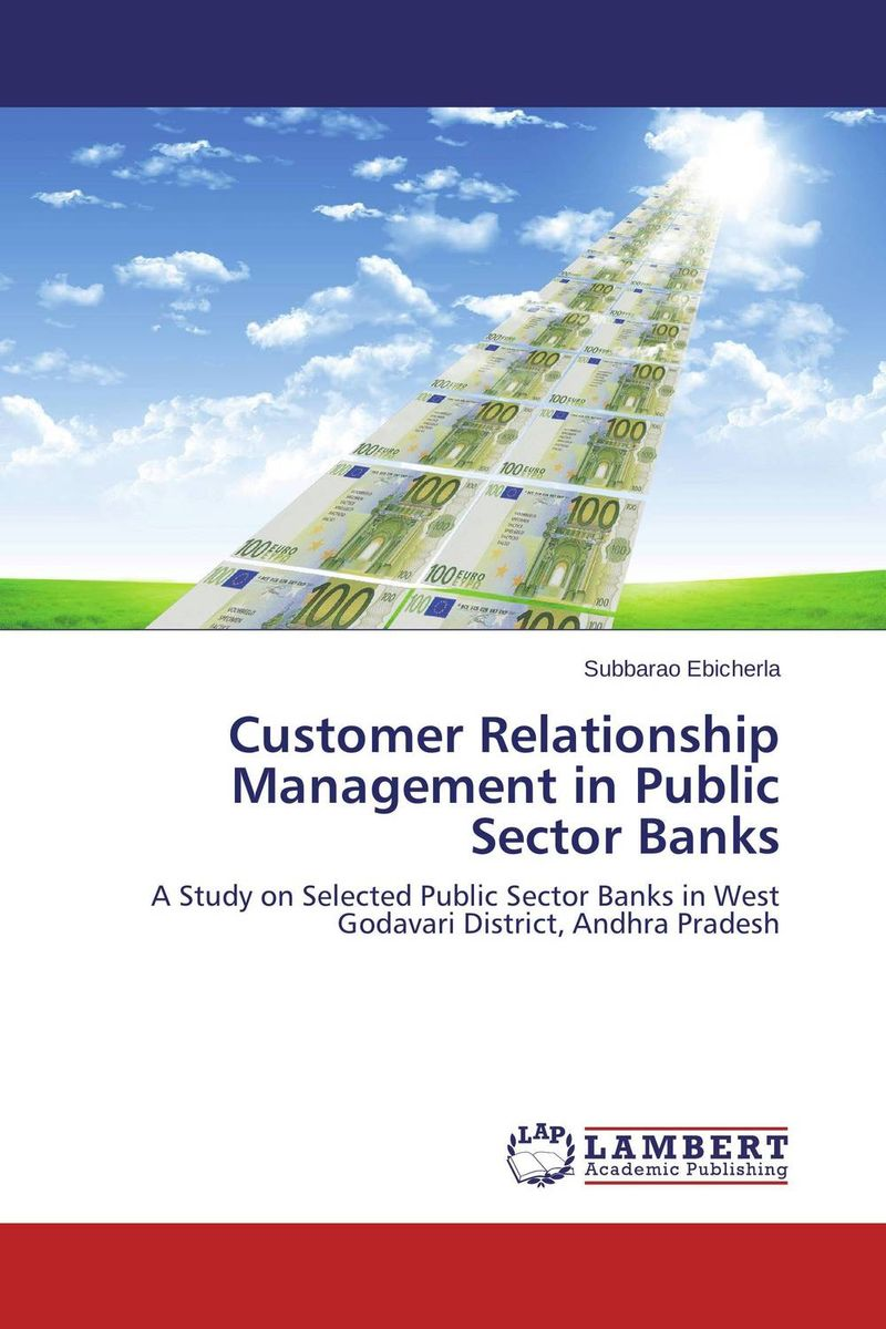 Customer Relationship Management in Public Sector Banks driven to distraction