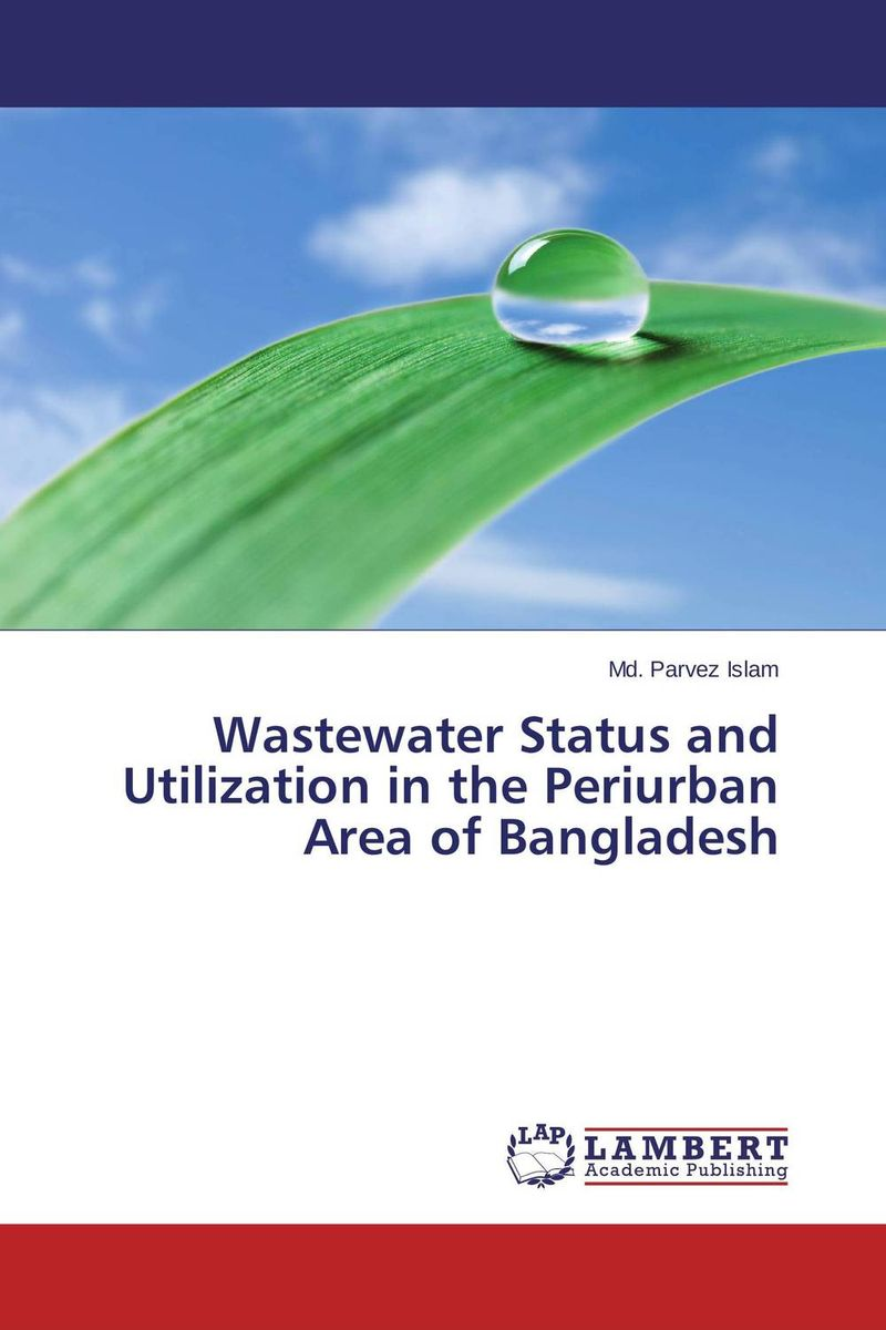 все цены на  Wastewater Status and Utilization in the Periurban Area of Bangladesh  в интернете