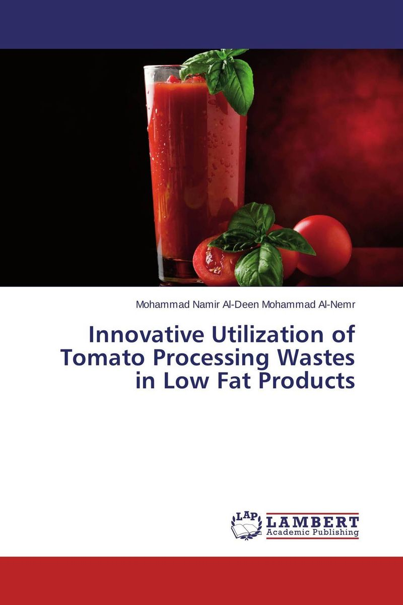 Innovative Utilization of Tomato Processing Wastes in Low Fat Products