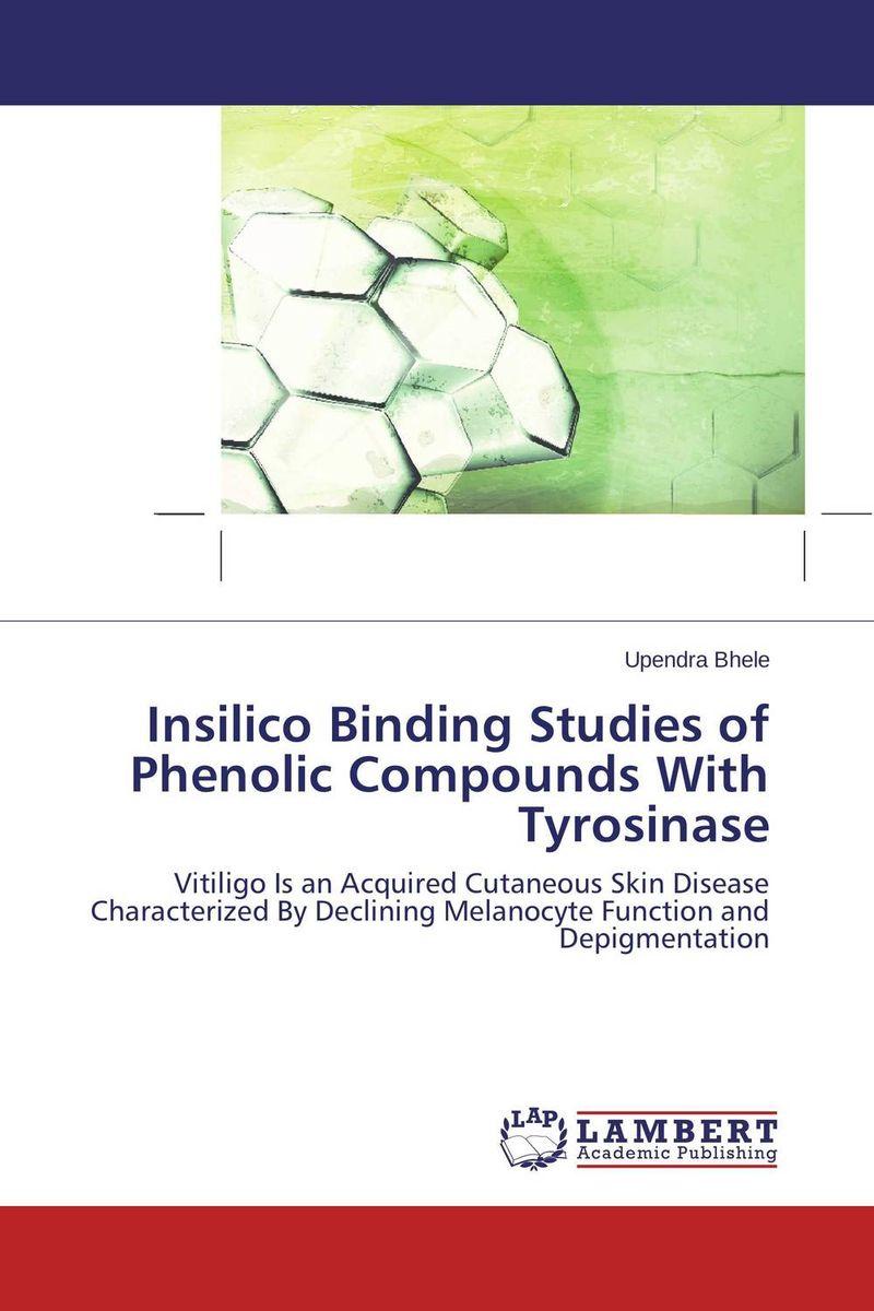 Insilico Binding Studies of Phenolic Compounds With Tyrosinase rakesh kumar amrit pal singh and sangeeta obrai computational and solution studies of cu ii ions with podands