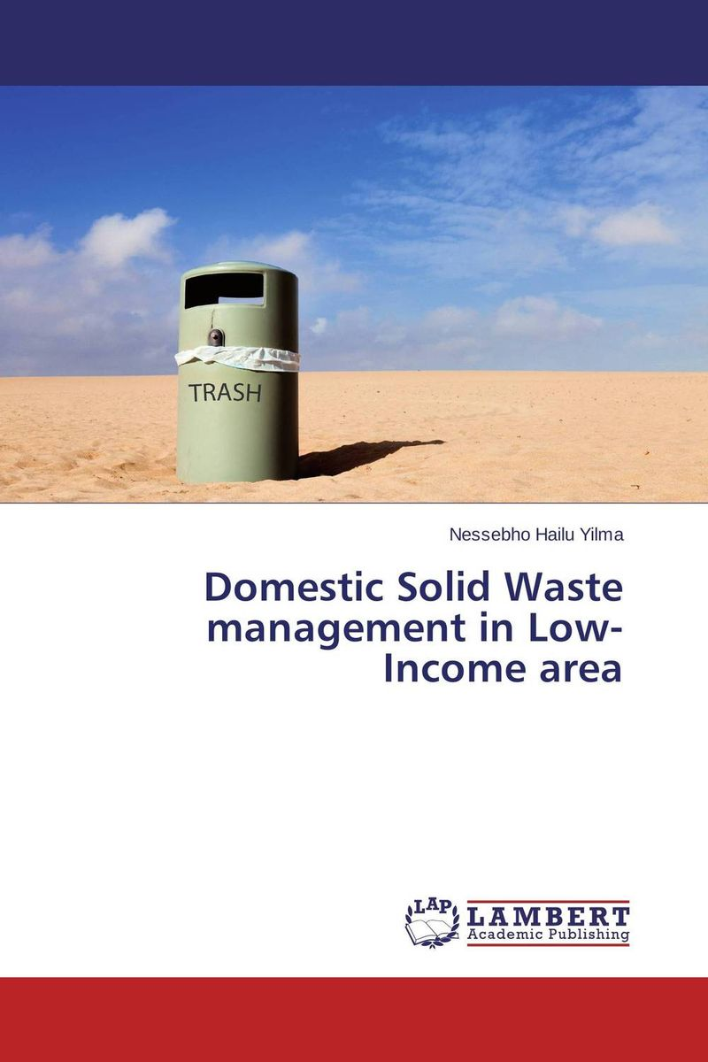 Domestic Solid Waste management in Low-Income area urban infrastructure for solid waste management