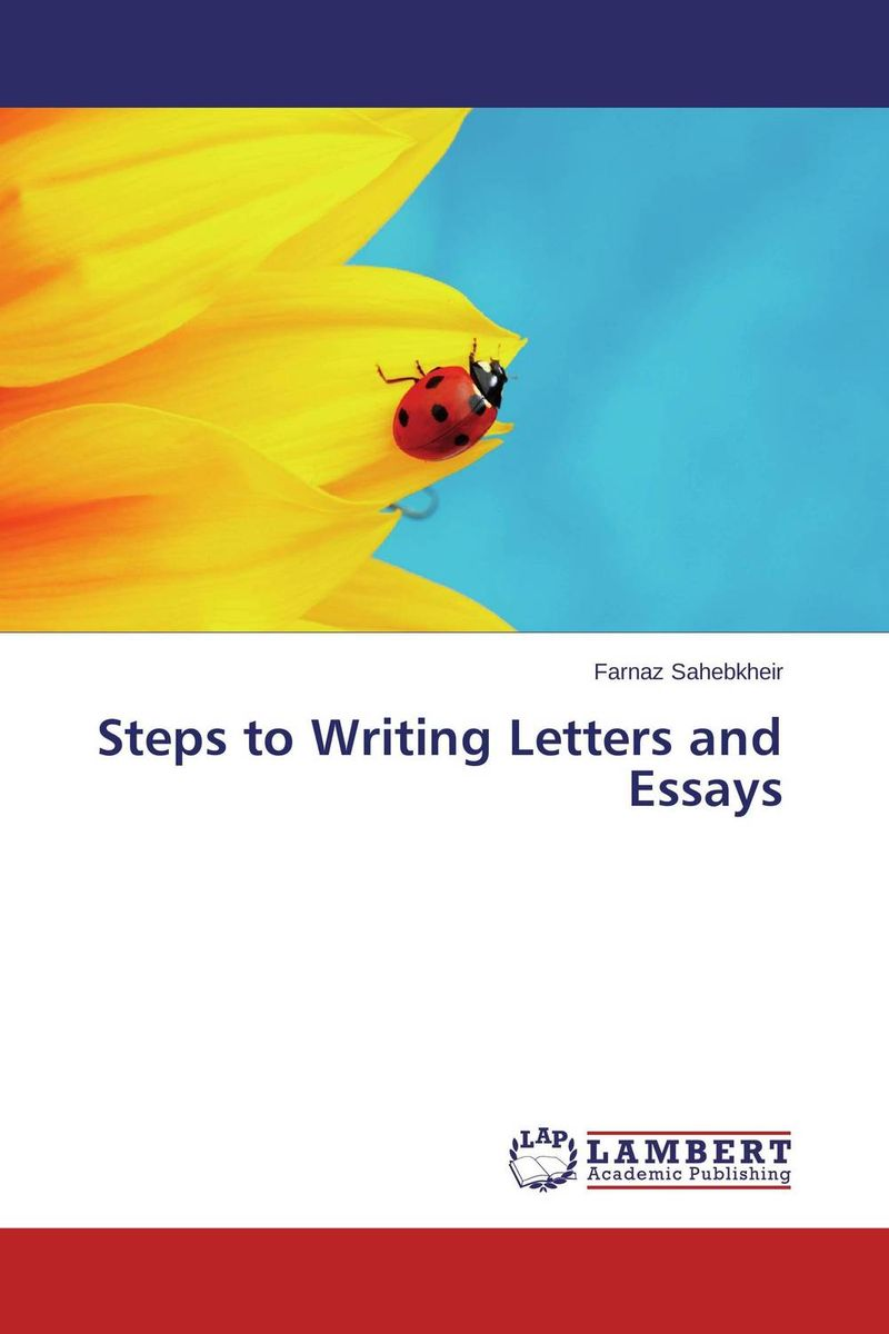 Steps to Writing Letters and Essays