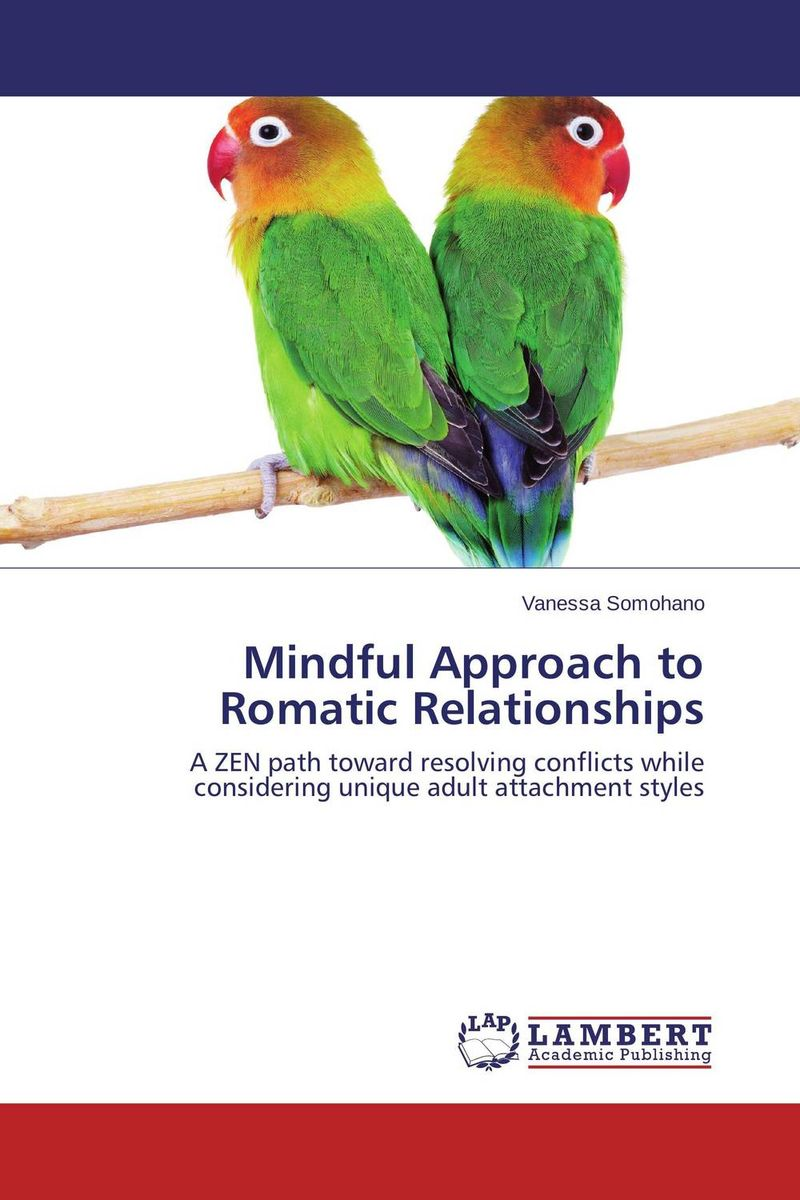 Mindful Approach to Romatic Relationships the mindful chef