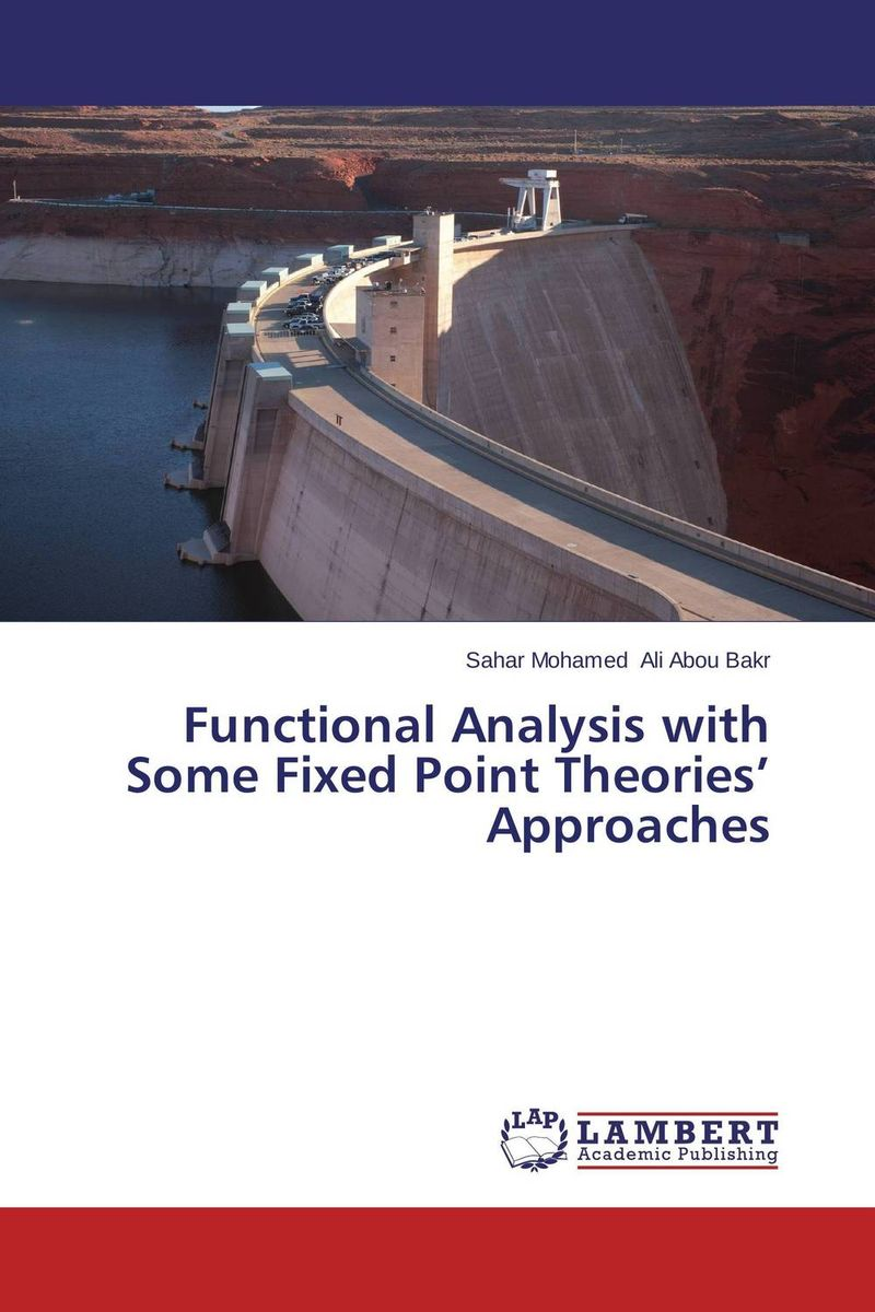 Functional Analysis with Some Fixed Point Theories' Approaches lectures on functional analysis