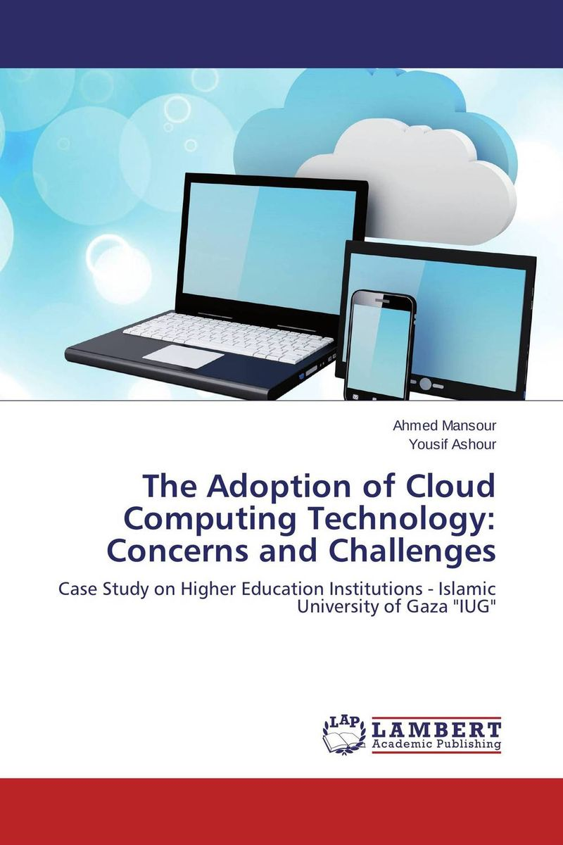 The Adoption of Cloud Computing Technology: Concerns and Challenges regression analysis of cloud computing adoption for u s hospitals