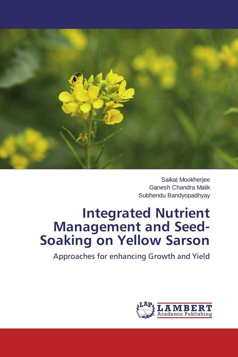 Integrated Nutrient Management and Seed-Soaking on Yellow Sarson pradeep kumar pandey and pradeep kumar shrotria sugarcane seed sett management