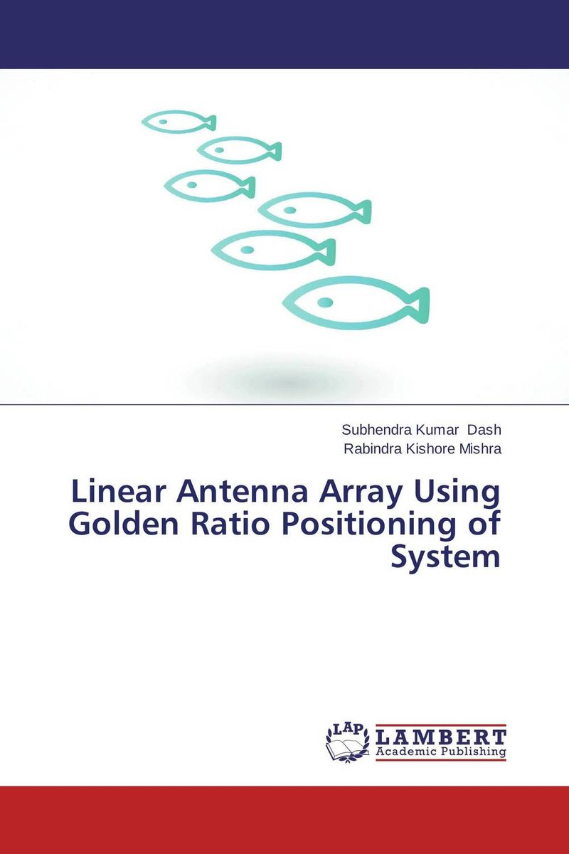 Linear Antenna Array Using Golden Ratio Positioning of System