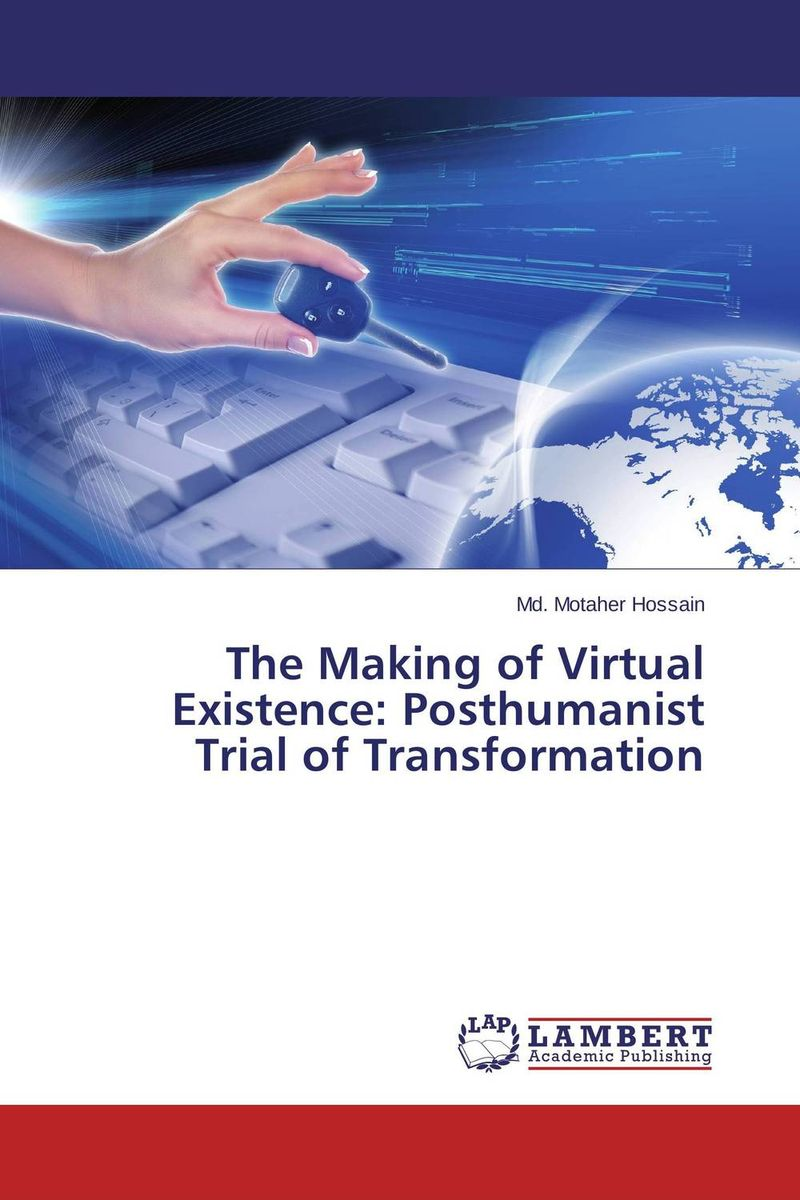 The Making of Virtual Existence: Posthumanist Trial of Transformation attack of the not so virtual monsters