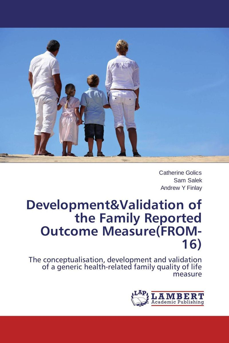 Development&Validation of the Family Reported Outcome Measure(FROM-16) raja abhilash punagoti and venkateshwar rao jupally introduction to analytical method development and validation