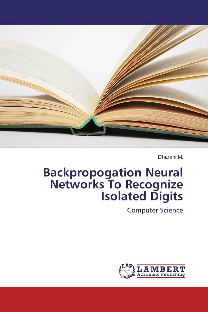 Backpropogation Neural Networks To Recognize Isolated Digits wind resource assessment and forecast with artificial neural networks