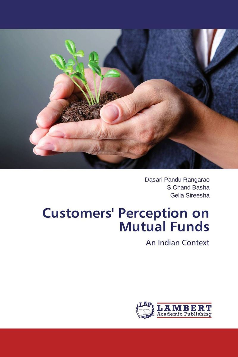 Customers' Perception on Mutual Funds john haslem a mutual funds portfolio structures analysis management and stewardship