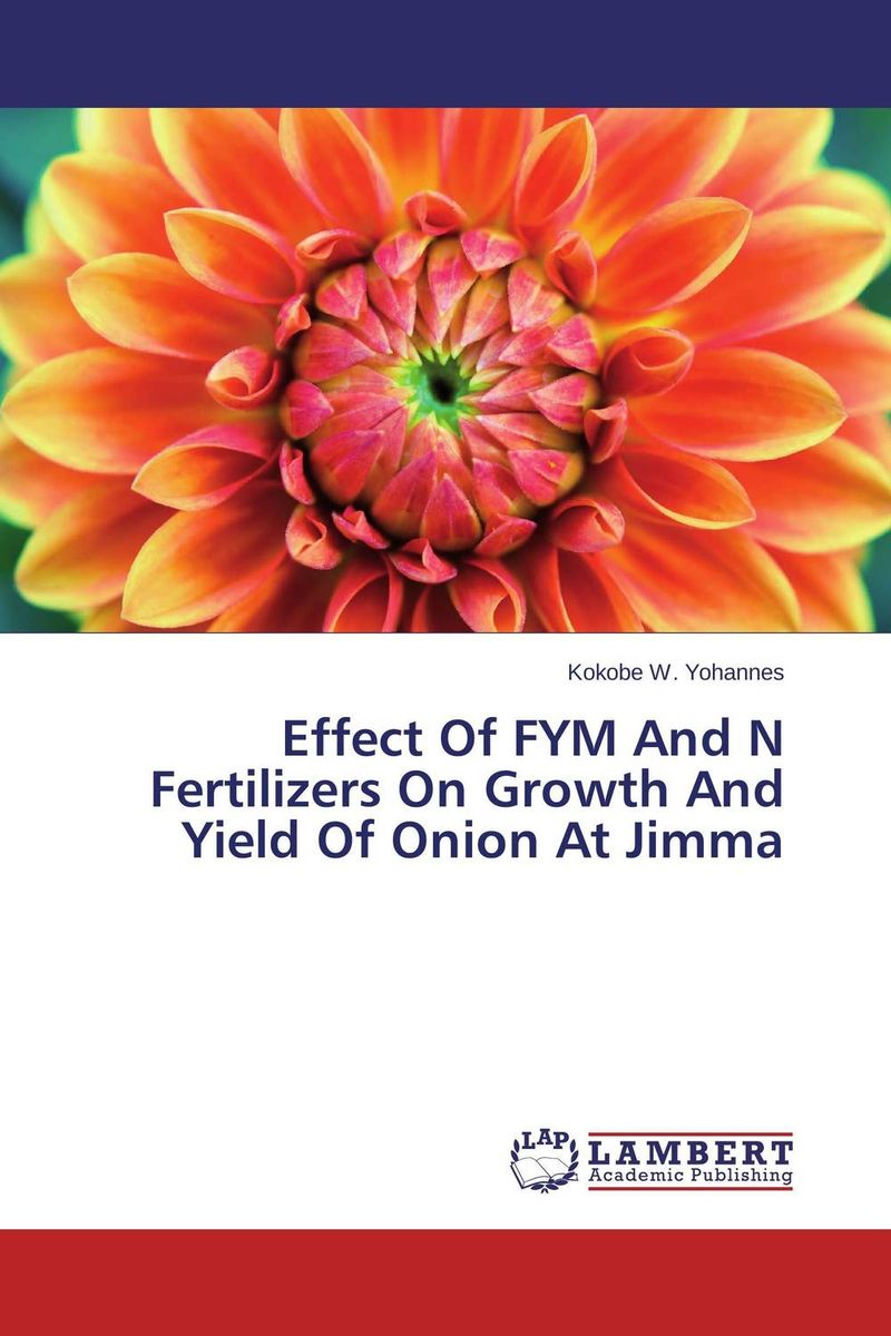 Effect Of FYM And N Fertilizers On Growth And Yield Of Onion At Jimma cleto namoobe and rajender kumar nanwal growth yield and quality of sorghum as influenced by nitrogen levels