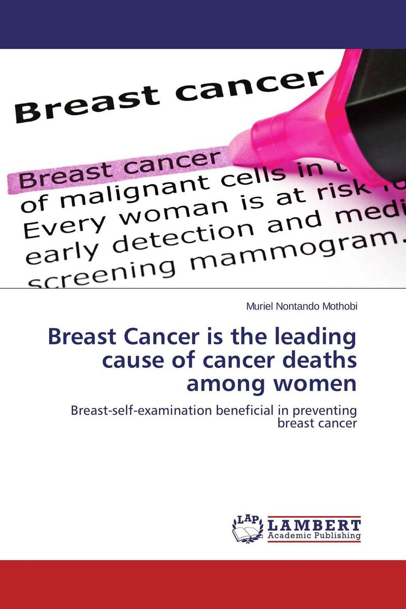 Breast Cancer is the leading cause of cancer deaths among women what is breast examination checking for lumps in breast by early breast cancer detection device