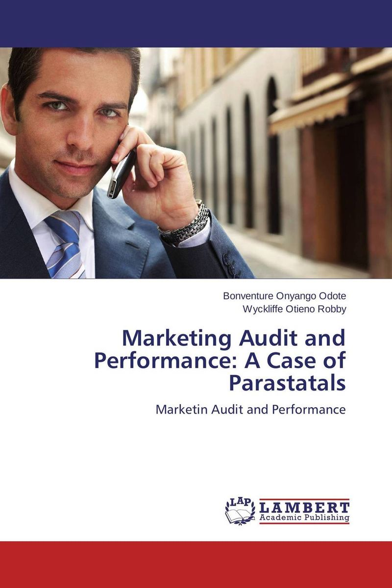 Marketing Audit and Performance: A Case of Parastatals mark jeffery data driven marketing the 15 metrics everyone in marketing should know