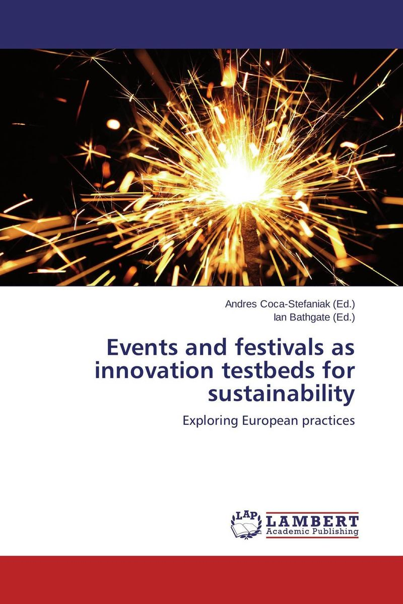 Events and festivals as innovation testbeds for sustainability julia rutherford silvers risk management for meetings and events events management