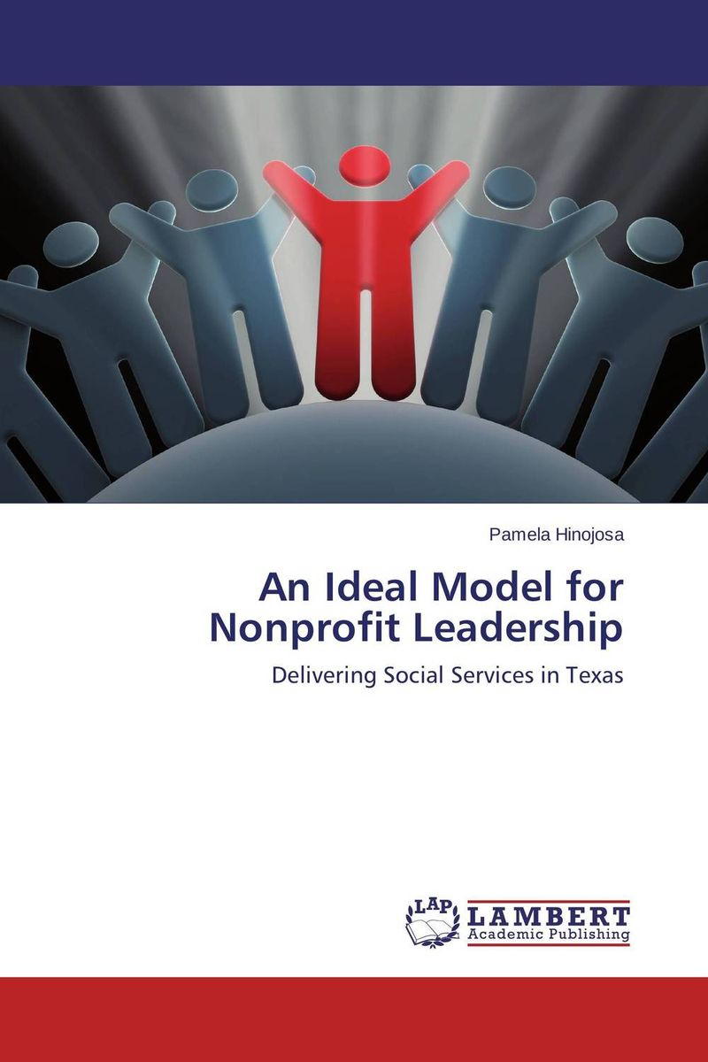 An Ideal Model for Nonprofit Leadership james m kouzes learning leadership the five fundamentals of becoming an exemplary leader