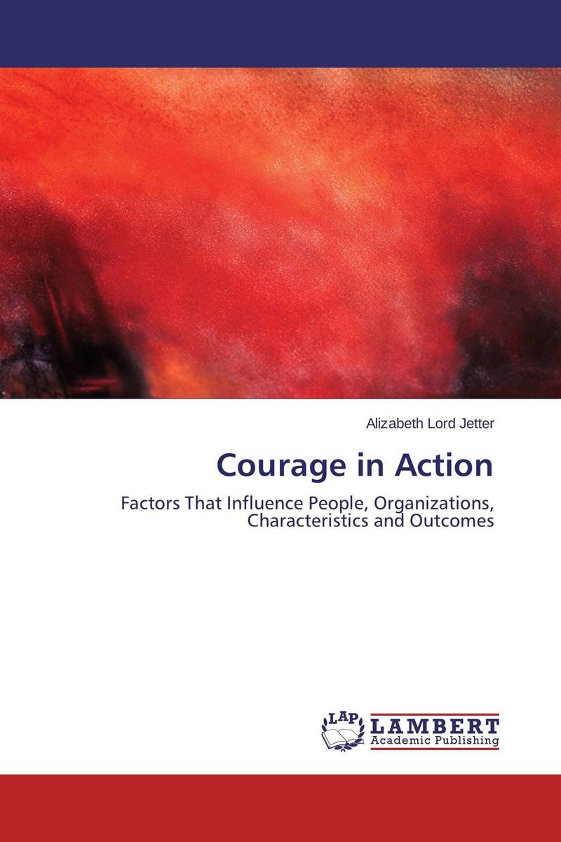 Courage in Action the courage to create reissue