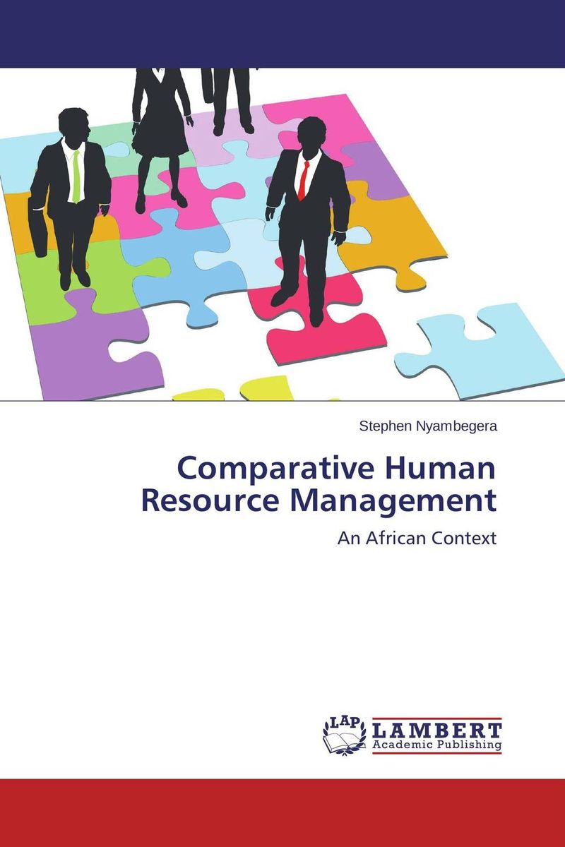 Comparative Human Resource Management managing a scarce resource