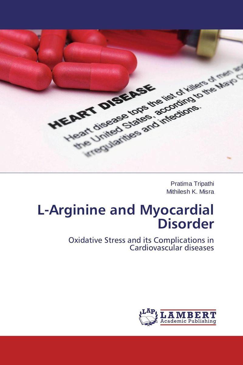 L-Arginine and Myocardial Disorder l arginine and myocardial disorder