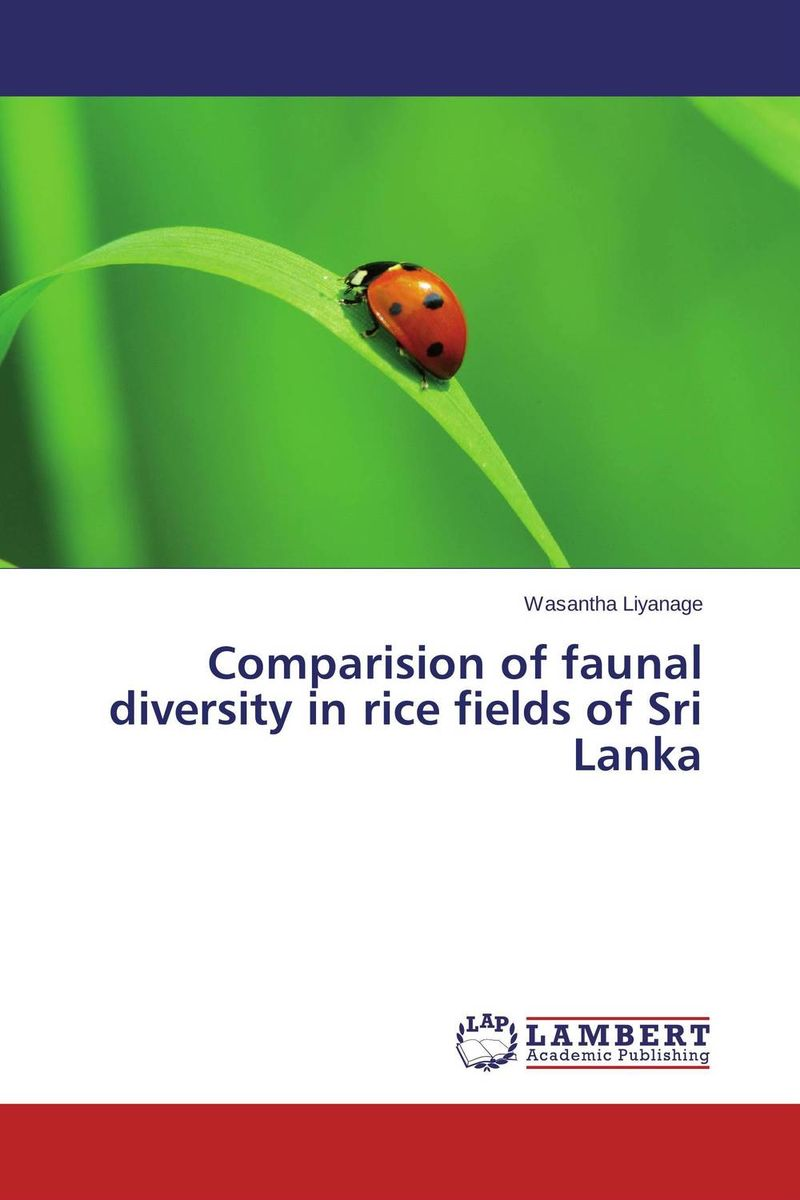 Comparision of faunal diversity in rice fields of Sri Lanka stichelbaut birger in flanders fields