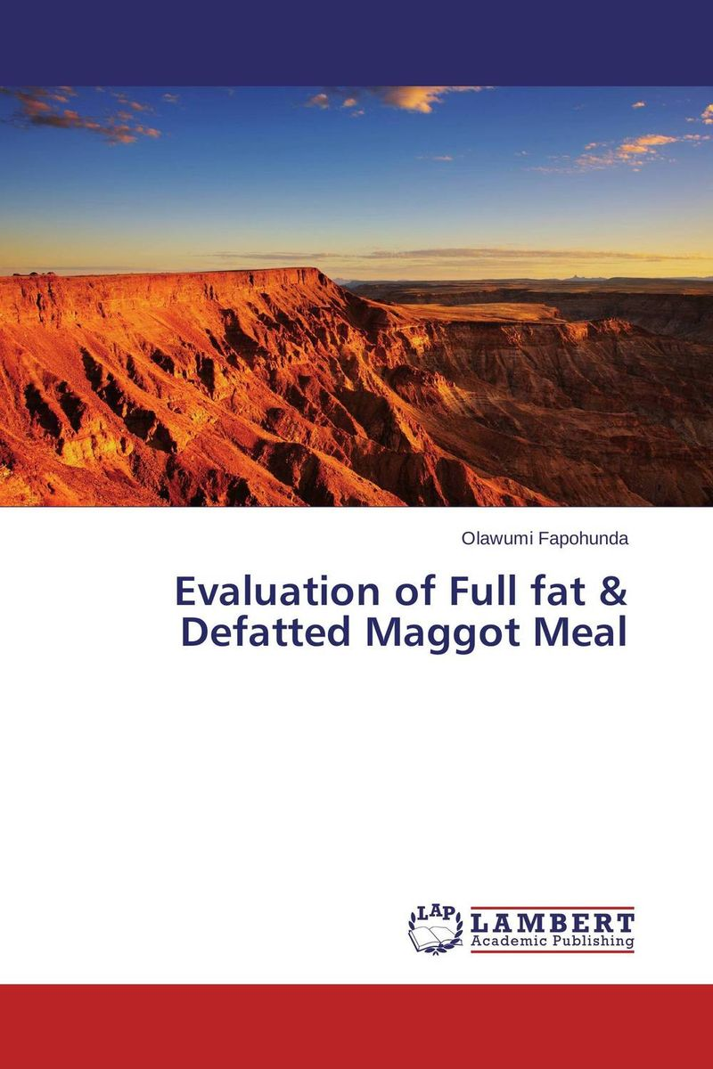 Evaluation of Full fat & Defatted Maggot Meal biomonitoring with clarias gariepinus