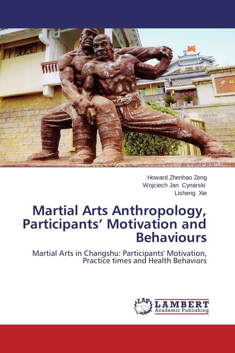 Martial Arts Anthropology, Participants' Motivation and Behaviours scientific and mythological ways of knowing in anthropology