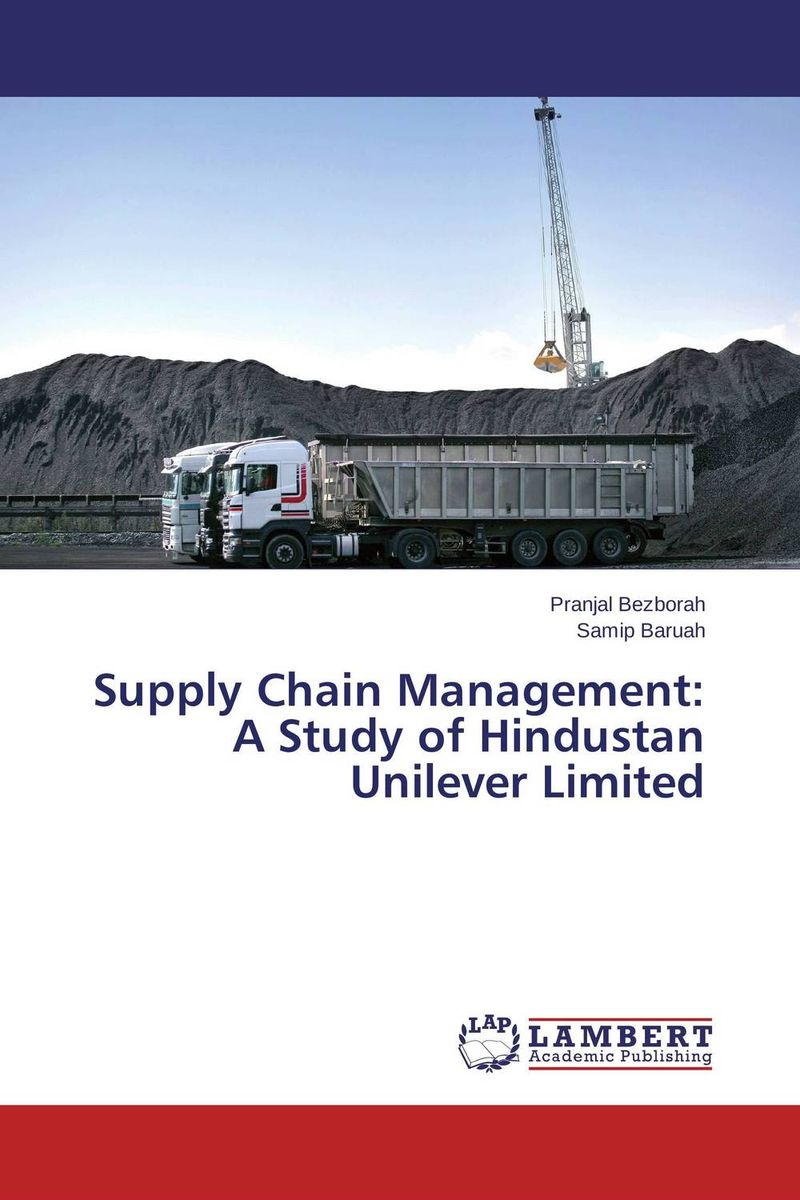 Supply Chain Management: A Study of Hindustan Unilever Limited dairy supply chain management