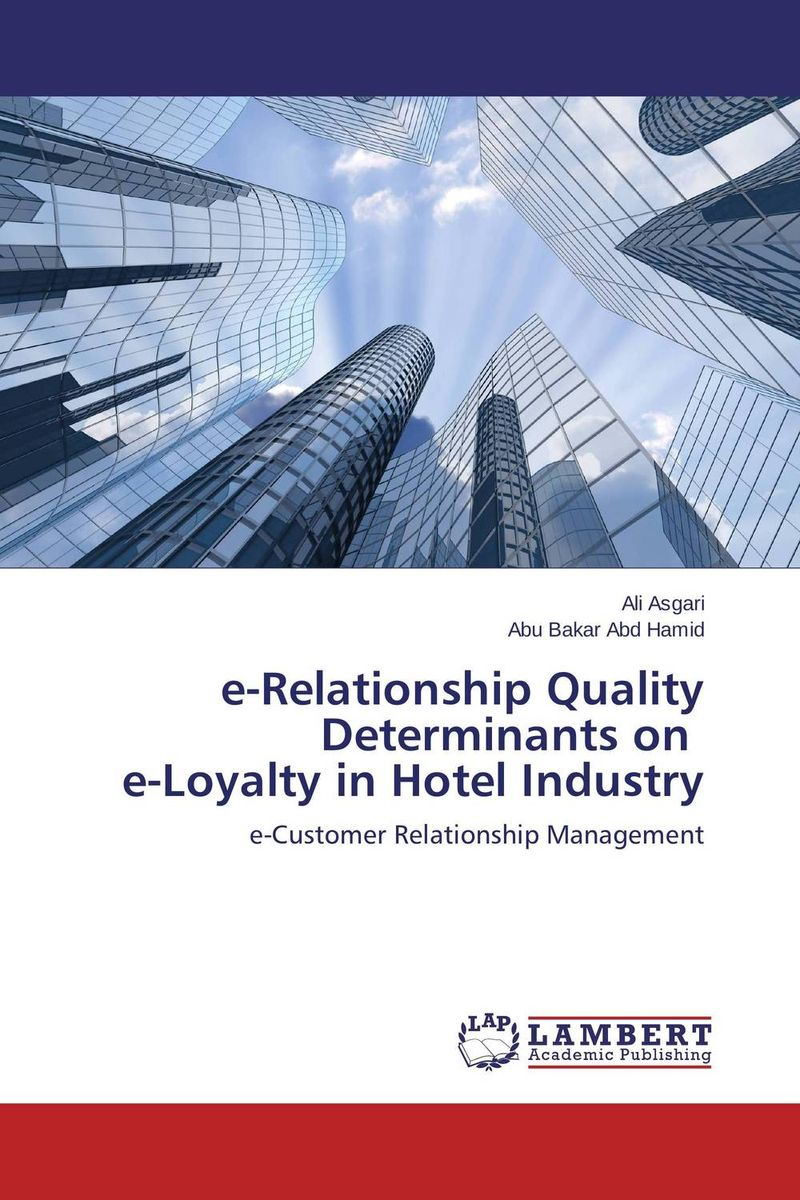 e-Relationship Quality Determinants on e-Loyalty in Hotel Industry e loyalty