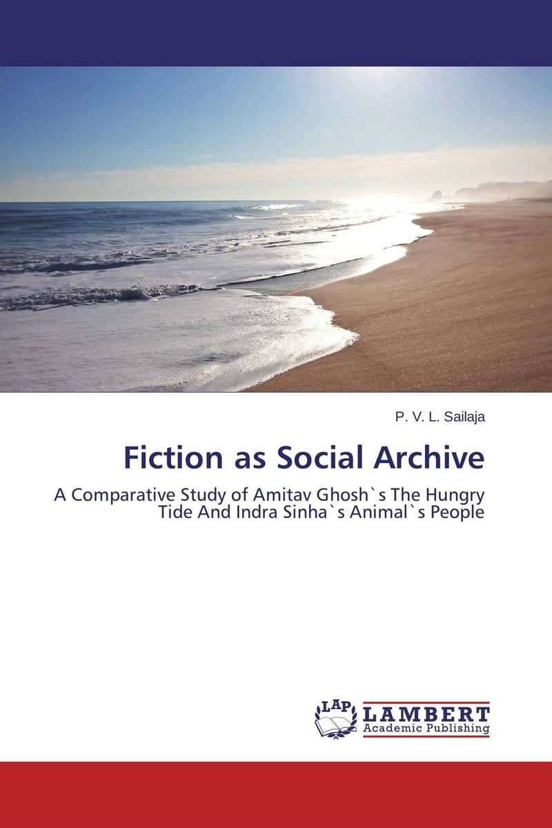 Fiction as Social Archive seeing things as they are
