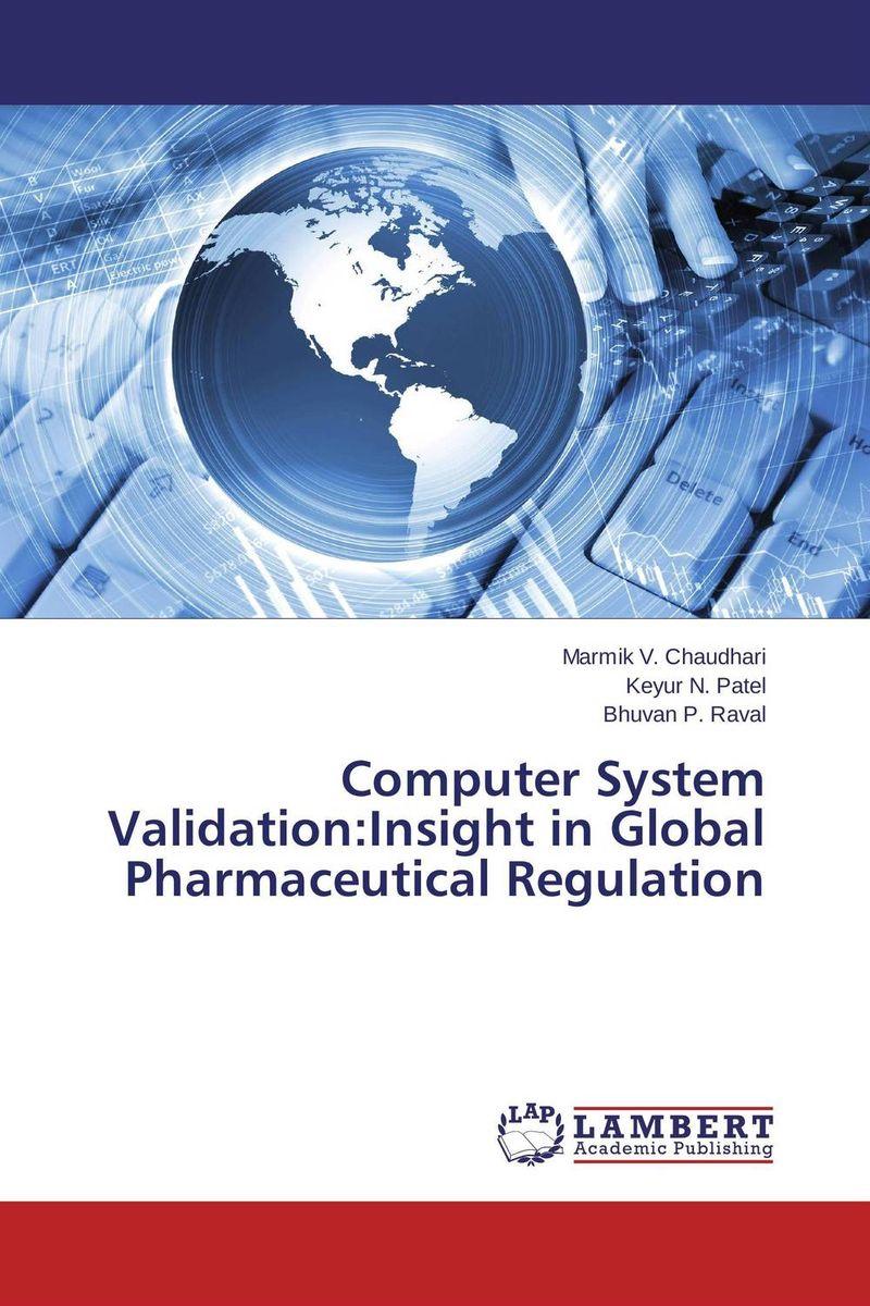 Computer System Validation:Insight in Global Pharmaceutical Regulation global medical device regulation emphasis on active implants