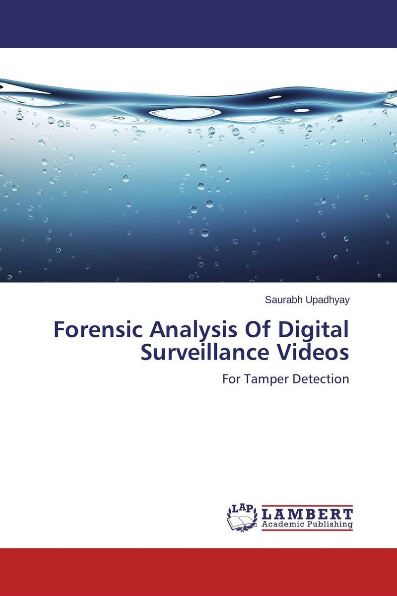 Forensic Analysis Of Digital Surveillance Videos belousov a security features of banknotes and other documents methods of authentication manual денежные билеты бланки ценных бумаг и документов