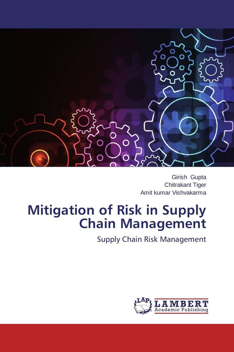 Mitigation of Risk in Supply Chain Management the organizational role of the supply chain manager