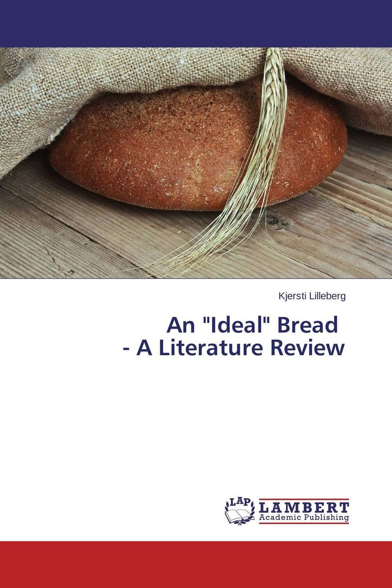 An Ideal Bread   - A Literature Review