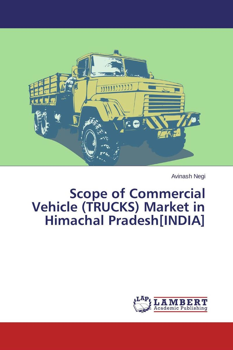 Scope of Commercial Vehicle (TRUCKS) Market in Himachal Pradesh[INDIA] richard lehman far from random using investor behavior and trend analysis to forecast market movement