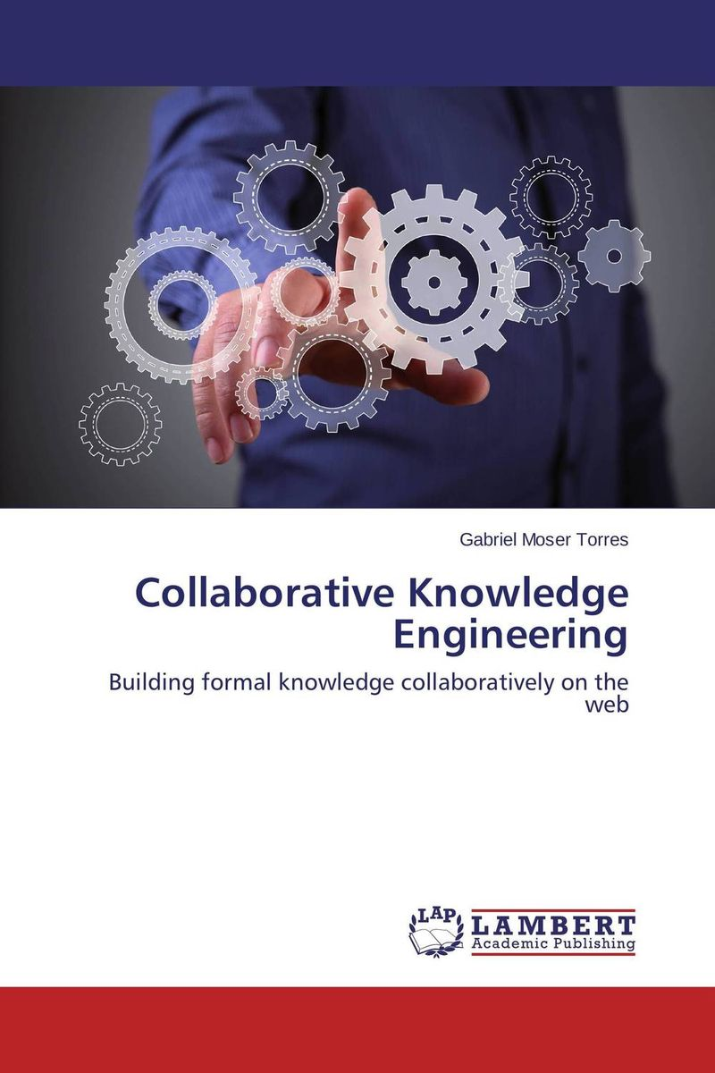 Collaborative Knowledge Engineering timothy sullivan t the collaborative sale solution selling in a buyer driven world