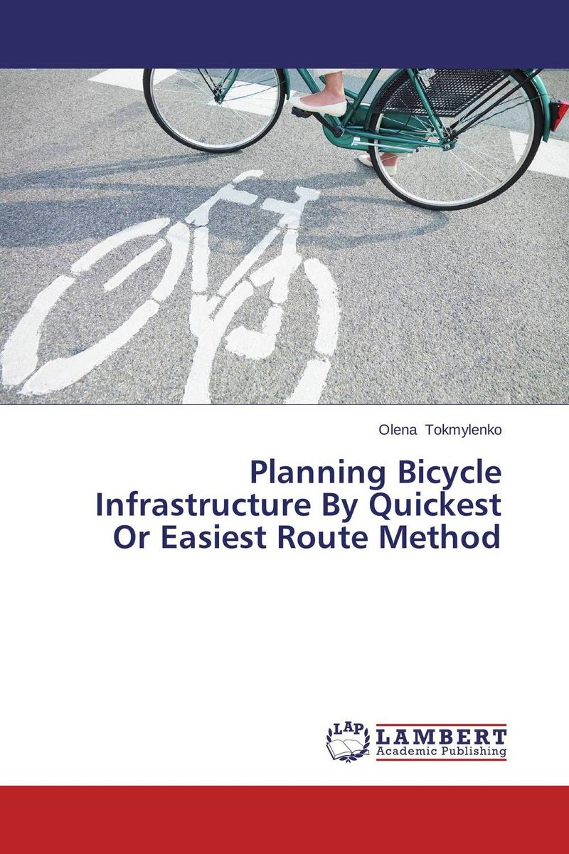 Planning Bicycle Infrastructure By Quickest Or Easiest Route Method bicycle фишки