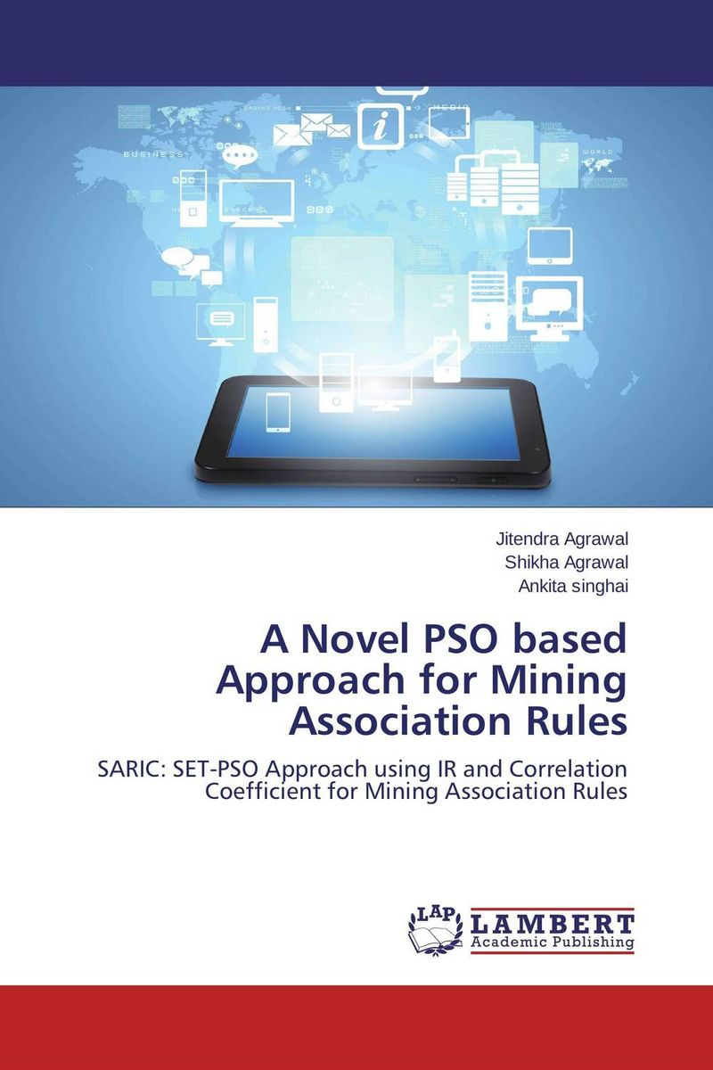 A Novel PSO based Approach for Mining Association Rules parallel mining of association rules using a lattice based approach
