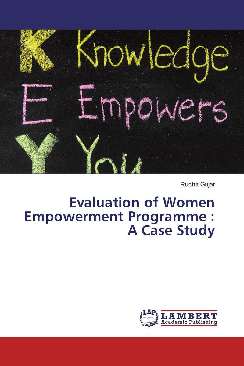 Evaluation of Women Empowerment Programme : A Case Study the role of evaluation as a mechanism for advancing principal practice