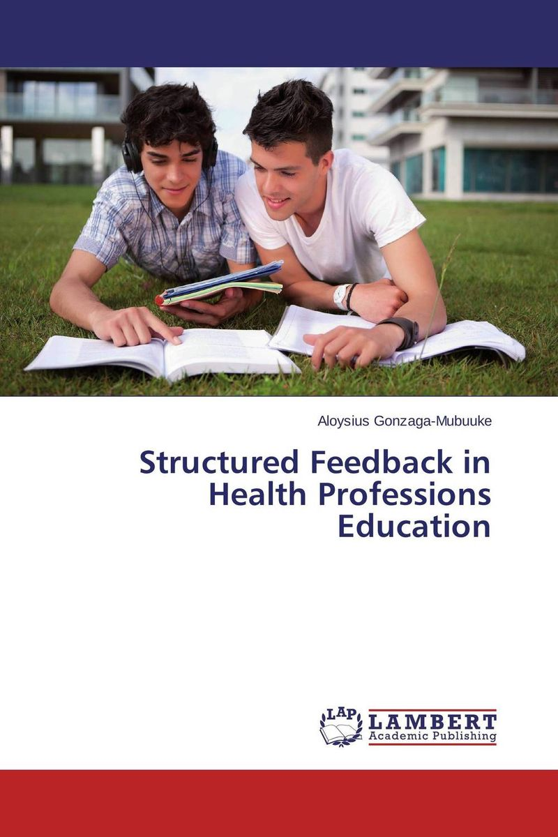 Structured Feedback in Health Professions Education