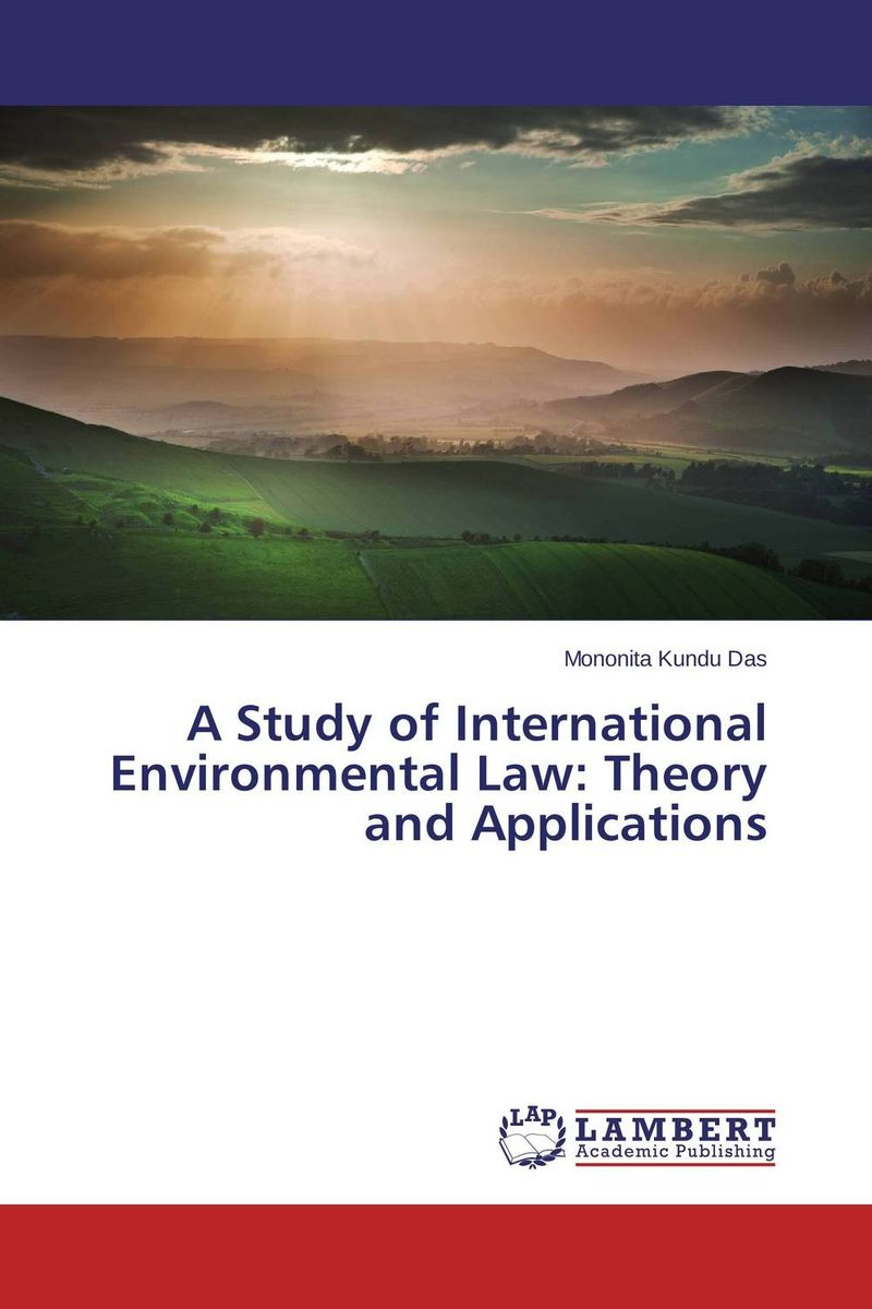 A Study of International Environmental Law: Theory and Applications daniel bodansky the art and craft of international environmental law