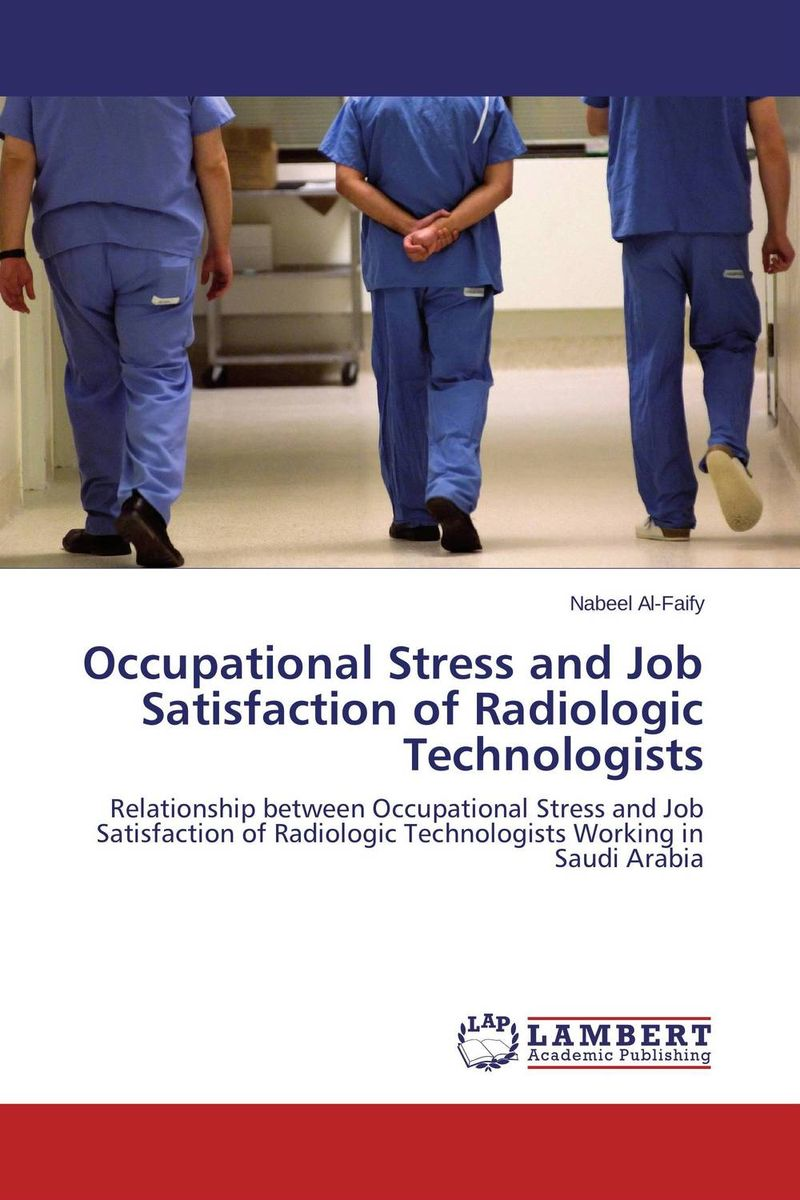 Occupational Stress and Job Satisfaction of Radiologic Technologists kanthimathi sampath occupational stress among employees in health care sector