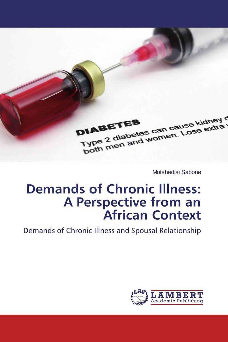 Demands of Chronic Illness: A Perspective from an African Context p susai manickam college going youth and values a study from the tv impact perspective
