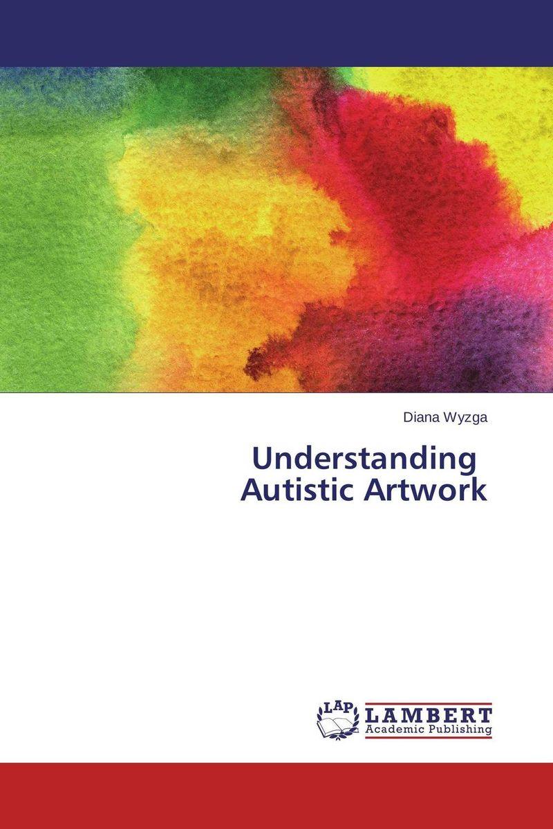Zakazat.ru: Understanding   Autistic Artwork
