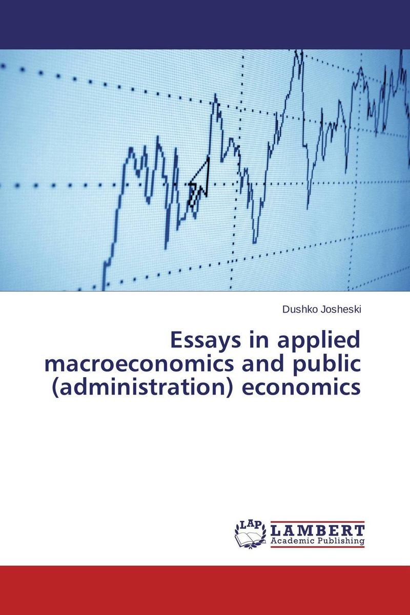 Essays in applied macroeconomics and public (administration) economics цена и фото