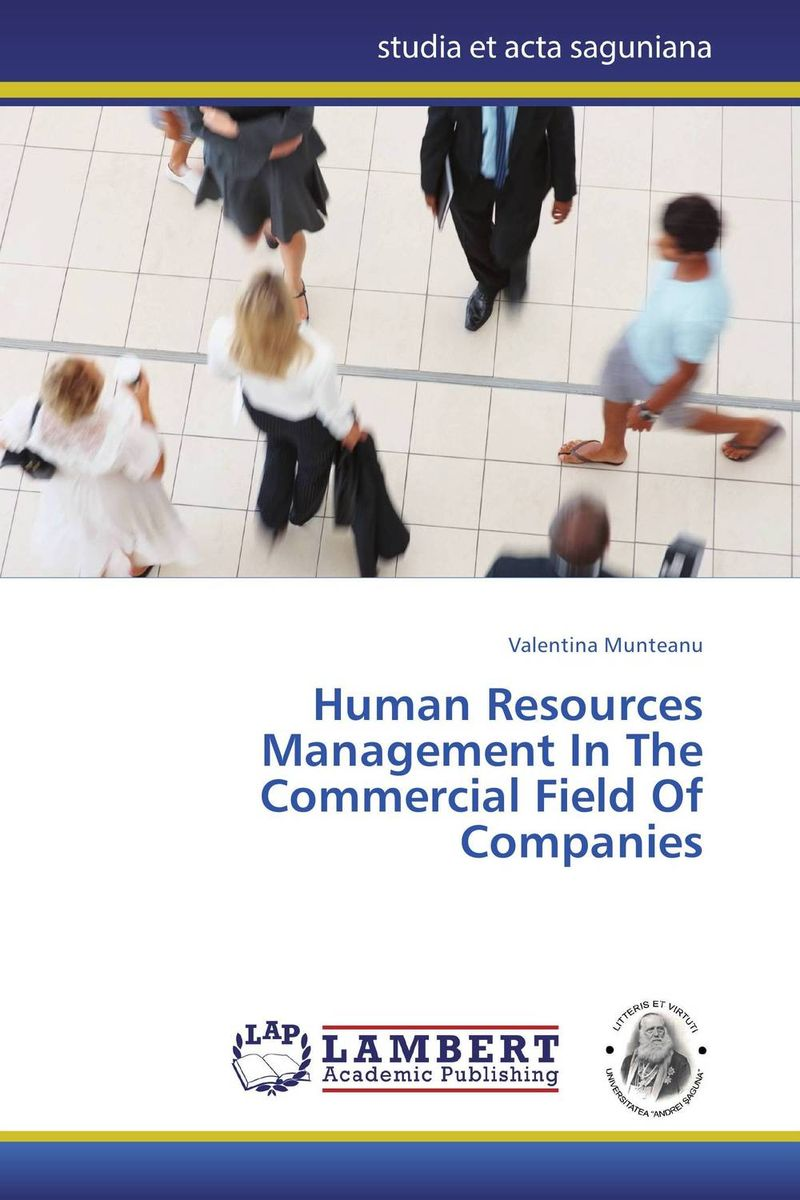 Human Resources Management In The Commercial Field Of Companies valentina munteanu human resources management in the commercial field of companies