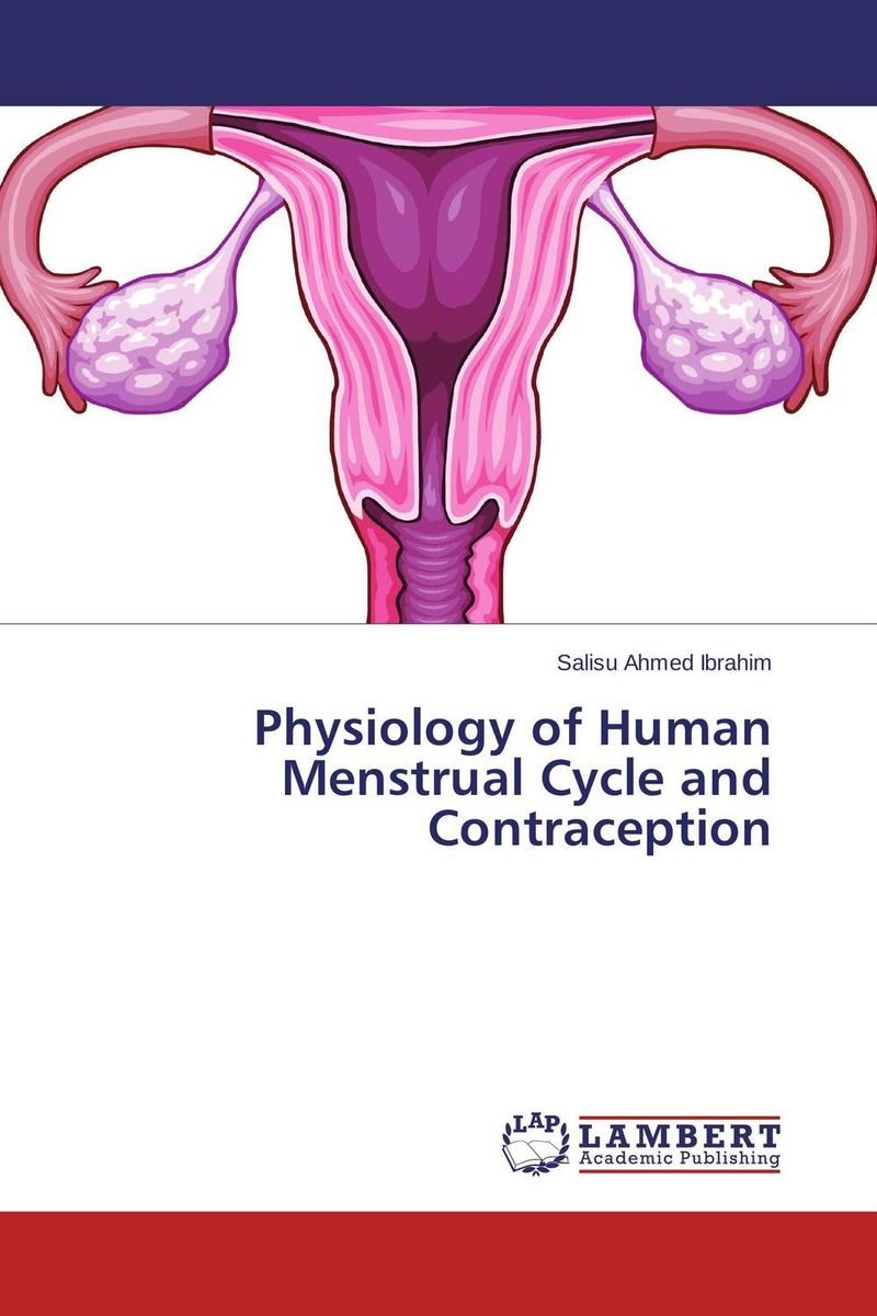 Physiology of Human Menstrual Cycle and Contraception rochelle gordon physiology and pharmacology of the heart