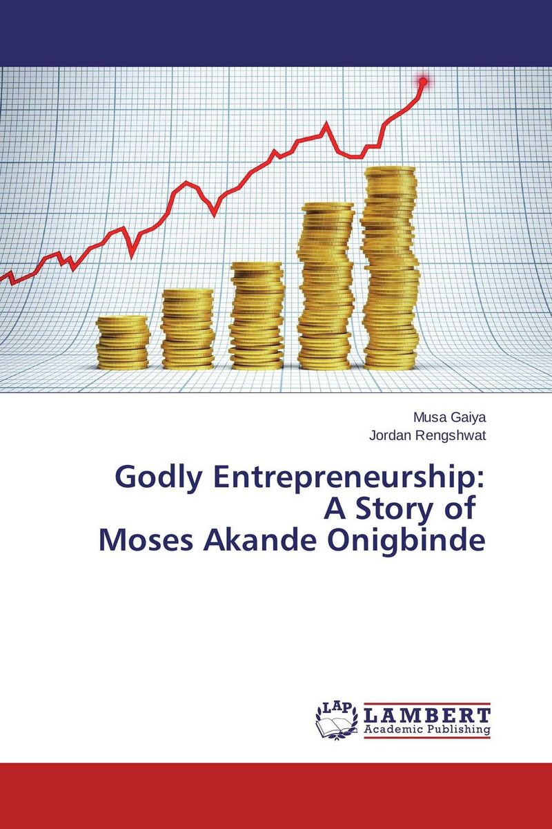 Godly Entrepreneurship: A Story of Moses Akande Onigbinde white amur frenzy voices in the head fear and struggle with neither